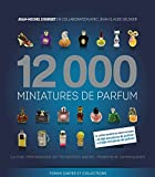 12 000 miniatures de parfum - 2 volumes : 10 000 miniatures de parfum + 2 000 miniatures de parfum