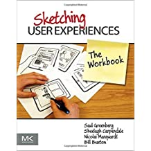 Sketching User Experiences: The Workbook by Saul Greenberg (2011-12-28)