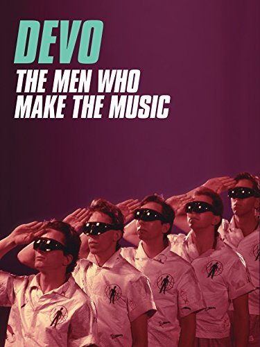 Devo - The Men Who Make The Music