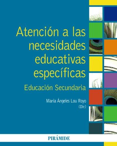 Atención a las necesidades educativas específicas: Educación Secundaria (Psicología) - 9788436825190