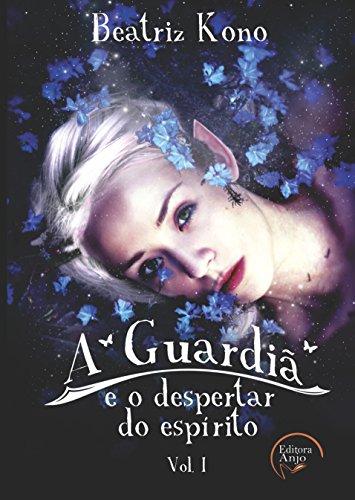 A Guardiã: e o despertar do espírito (Portuguese Edition) eBook ...