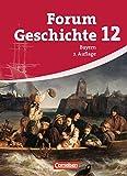 Forum Geschichte - Bayern - Oberstufe: 12. Jahrgangsstufe - Schülerbuch (2. Auflage): inhaltlich abgestimmt auf Lehrplananpassungen von 2012