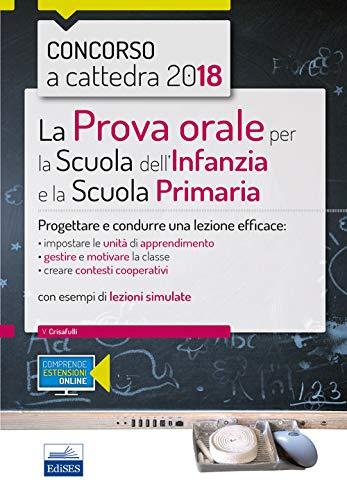 La prova orale per la scuola infanzia e e la scuola primaria. Progettare e condurre una lezione efficace