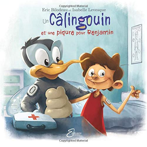 Un Câlingouin: Une piqure pour Benjamin par Eric Bilodeau