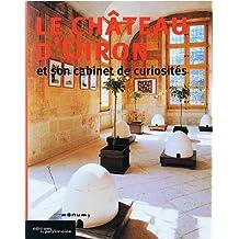 Le Château d'Oiron et son cabinet de curiosités