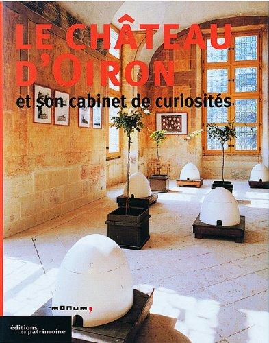 Le Chteau d'Oiron et son cabinet de curiosits
