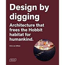 Design by digging: Architecture that frees the Hobbit habitat for humankind