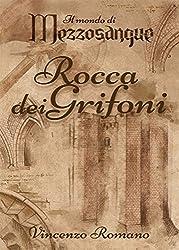 Il mondo di Mezzosangue - Rocca dei Grifoni