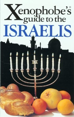 The Xenophobe's Guide to the Israelis (Xenophobe's Guides - Oval Books) by Aviv Ben Zeev (2001-06-01)
