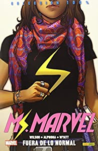 Ms. Marvel 1. Fuera De Lo Normal par G.WILLOW WILSON