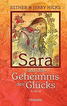 Sara und das Geheimnis des Glücks: Roman