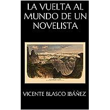La vuelta al mundo de un novelista (Spanish Edition)