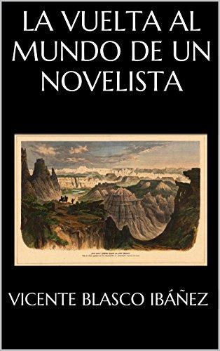La vuelta al mundo de un novelista por Vicente Blasco Ibáñez