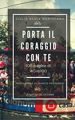 Porta il coraggio con te: 100 pagine di #Giro100