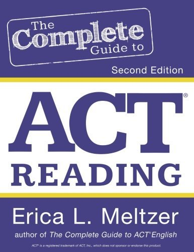 The Complete Guide to ACT Reading, 2nd Edition by Erica L. Meltzer (2016-08-30)