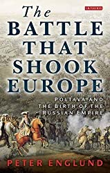 The Battle that Shook Europe: Poltava and the Birth of the Russian Empire by Peter Englund (2013-04-15)