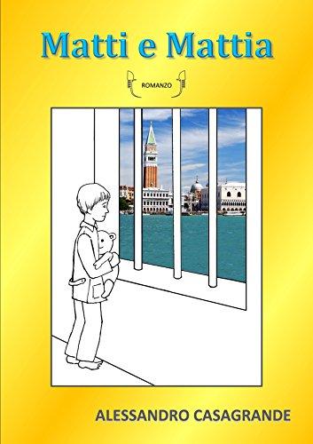Matti e Mattia (Italian Edition)