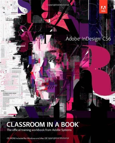 Adobe InDesign CS6 Classroom in a Book by Adobe Creative Team (2012) Paperback