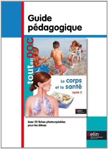 Le corps et la santé Cycle 3 : Guide pédagogique