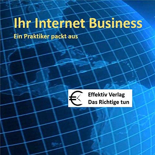 ihr-internet-business-ein-praktiker-packt-aus