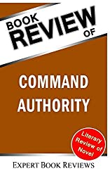 Book Review: Command Authority: (A Jack Ryan Novel) by Expert Book Reviews (2013-12-28)