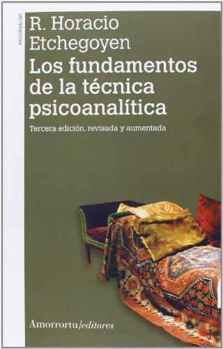Los fundamentos de la técnica psicoanalítica (2A ED) (Psicología y Psicoanálisis) por R. Horacio Etchegoyen