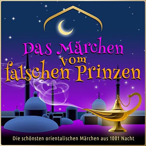 schen Prinzen (Die schönsten orientalischen Märchen aus 1001 Nacht) ()