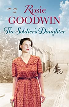 The Soldier's Daughter by [Goodwin, Rosie]