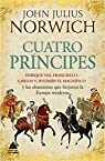 Cuatro príncipes par John Julius Norwich