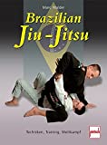 Brazilian Jiu-Jitsu: Techniken, Training, Wettkampf