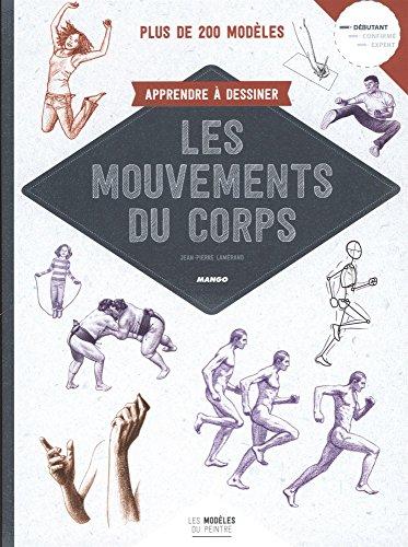Apprendre à dessiner les mouvements du corps par Jean-Pierre Lamérand