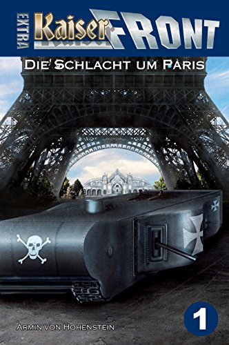 """KAISERFRONT Extra, Band 1 """"Die Schlacht um Paris"""""""