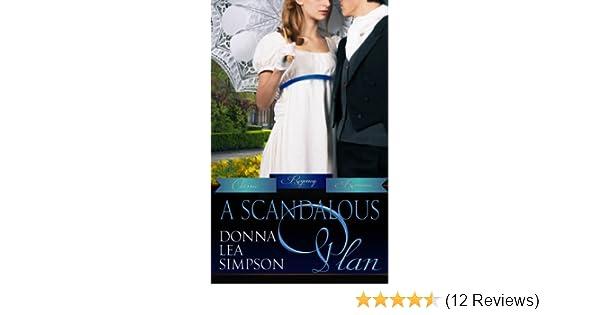 A Scandalous Plan (Classic Regency Romances Book 3) eBook: Donna Lea Simpson: Amazon.co.uk: Kindle Store
