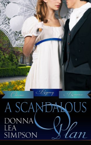 A Scandalous Plan (Classic Regency Romances Book 3) by [Simpson, Donna Lea