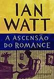 A Ascensão do Romance (Em Portuguese do Brasil)