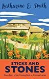 Sticks and Stones: the exciting and much-requested next chapter... (Coming Back to Cornwall)