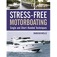 Stress-Free Motorboating: Single and Short-Handed Techniques