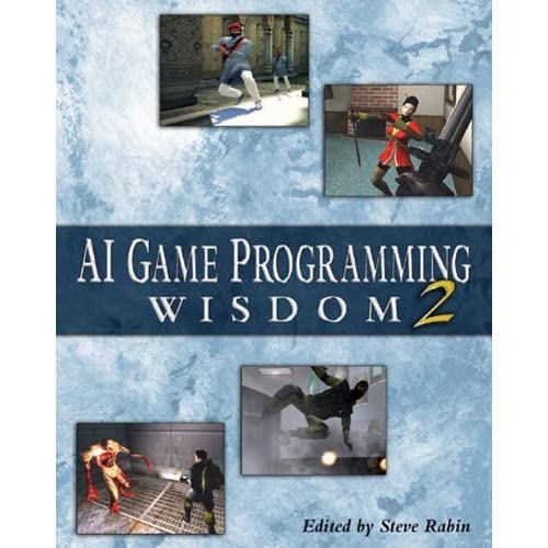 AI Game Programming Wisdom 2 (AI Game Programming Wisdom (W/CD)) by Steve Rabin (9-Dec-2003) Hardcover