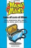 eBook Gratis da Scaricare Di mano in mano Guida all usato di Milano (PDF,EPUB,MOBI) Online Italiano