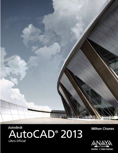 AutoCAD 2013 (Diseño Y Creatividad) por Milton Chanes