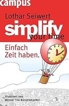 simplify your time: Einfach Zeit haben von [Seiwert, Lothar J.]