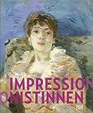 Image de Impressionistinnen - Berthe Morisot, Mary Cassatt, Eva Gonzalès, Marie Bracquemond