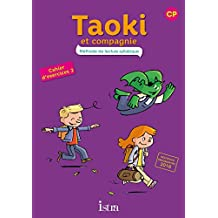 Taoki et compagnie CP - Cahier d'exercices 2 - Edition 2017