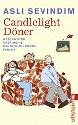 Candlelight Döner: Geschichten über meine deutsch-türkische Familie