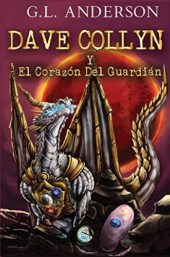 Dave Collyn y El Corazón Del Guardián: Magia, aventura y misterio ...