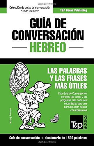 Guía de Conversación Español-Hebreo y diccionario conciso de 1500 palabras por Andrey Taranov