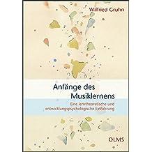 Anfänge des Musiklernens: Eine lerntheoretische und entwicklungspsychologische Einführung. (Olms Forum)