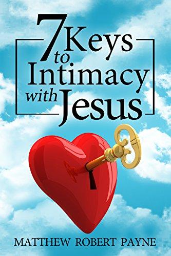 7-keys-to-intimacy-with-jesus
