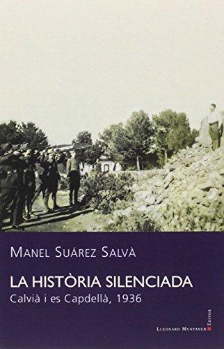 Història silenciada,La. Calvià i es Capdellà, 1936 (Llibres de la Nostra Terra) por Manel Suarez Salva
