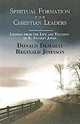 Spiritual Formation for Christian Leaders by Donald E. Demaray (2007-04-03)